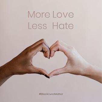 Mehr liebe, weniger hass, verschiedene hände, die sich als herz-blm-social-media-post vereint haben