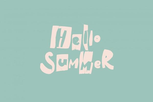 Phrase hello summer handgemachte buchstaben trance