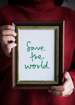 Phrase Speichern Sie die Welt in einem Rahmen