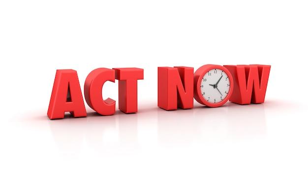 Rendering illustation von act now word mit clock