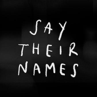 Sagen sie ihren namen typografie für schwarze leben materie bewusstsein soziale vorlage
