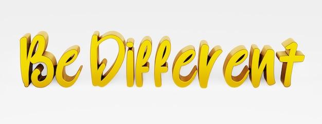 Sei anders. ein kalligraphischer satz und ein motivierender slogan. gold-3d-logo im stil der handkalligraphie auf weißem, einheitlichem hintergrund mit schatten. 3d-rendering.