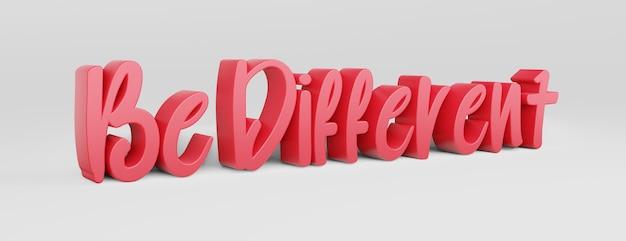 Sei anders. ein kalligraphischer satz und ein motivierender slogan. rosa 3d-logo im stil der handkalligraphie auf weißem, einheitlichem hintergrund mit schatten. 3d-rendering.