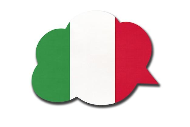 Sprechblase 3d mit der italienischen nationalflagge lokalisiert auf weißem hintergrund. sprechen und lernen sie die italienische sprache. symbol des landes. weltkommunikationszeichen.