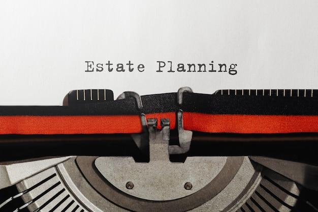 Text estate planning auf retro-schreibmaschine getippt