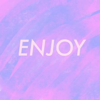 Text geniessen sie auf hellem rosa und purpur
