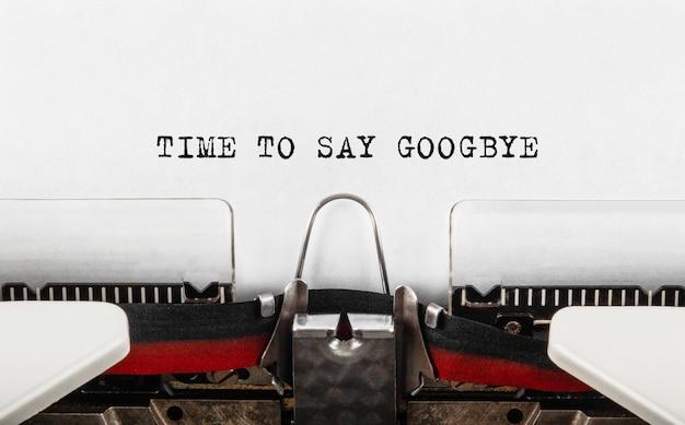 Text time to say goodbye getippt auf schreibmaschine, konzept