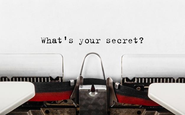Text was ist dein geheimnis, das auf einer retro-schreibmaschine geschrieben wurde?