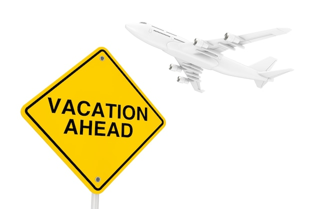 Urlaub ahead verkehrszeichen mit white jet passagierflugzeug auf weißem hintergrund. 3d-rendering