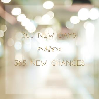 365の新しい日365のチャンス、ぼやけた抽象的なボケ味の背景、バナーの新年の肯定的な引用