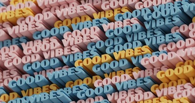 3d 굿 바이브. 추상 인쇄 상의 3d 글자 배경입니다. 노란색, 파란색 및 분홍색 색상의 현대적이고 밝은 트렌디한 단어 패턴입니다. 현대 표지, 프레젠테이션 배경