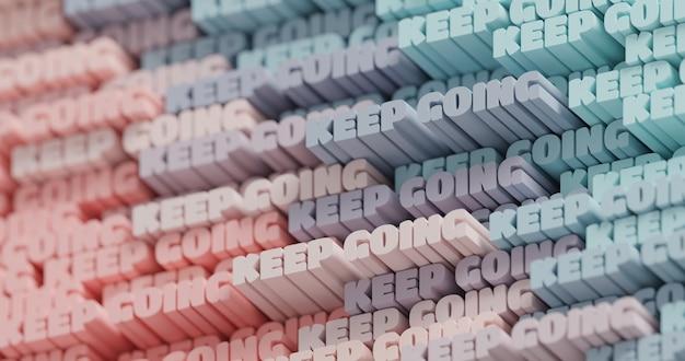 3d 계속 진행합니다. 추상 인쇄 상의 3d 글자 배경입니다. 밝은 분홍색과 파란색으로 된 현대적인 밝고 트렌디한 동기 부여 단어 패턴입니다. 현대적인 표지와 배경