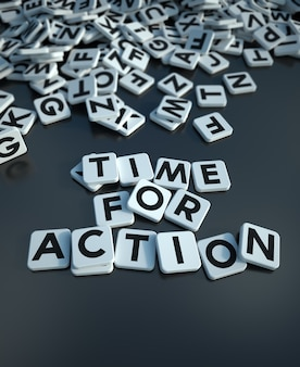 3d rendering of the words time for action writen in letter tiles