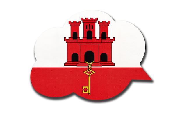 白い背景で隔離のジブラルタル国旗と3d吹き出し。ジブラルタルの国のシンボル。世界のコミュニケーションサイン。