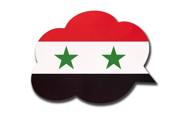 3d speech bubble with syrian national flag isolated on white background. speak and learn language. symbol of syrian arab republic or syria country. world communication sign.