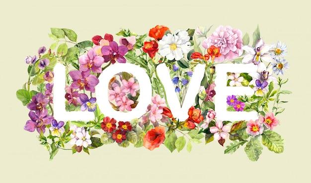 テキスト「愛」の花。レトロな花の水彩画。ビンテージレターデザイン