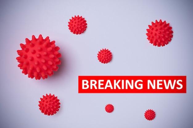 Abstract virus strain model of novel coronavirus 2019-ncov on white. breaking news