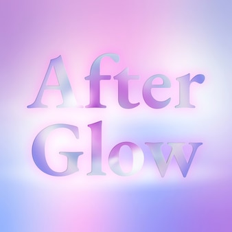 Afterglow aesthetic typography in colorful gradient font