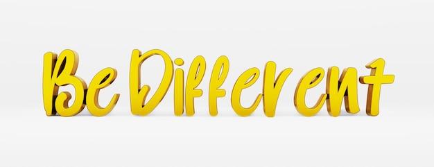 Будь другим. каллиграфическая фраза и мотивационный слоган. золотой 3d логотип в стиле ручной каллиграфии на белом равномерном фоне с тенями. 3d-рендеринг.