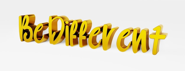 Be different. a calligraphic phrase and a motivational slogan. gold 3d logo in the style of hand calligraphy on a white uniform background with shadows. 3d rendering.