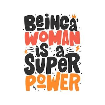Быть женщиной - это супер сила, нарисованная от руки надпись