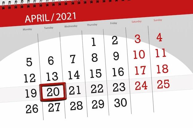 2021年4月の月のカレンダープランナー、締め切り日、20、火曜日。