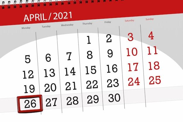 Планировщик календаря на апрель 2021 года, крайний день, 26, понедельник.