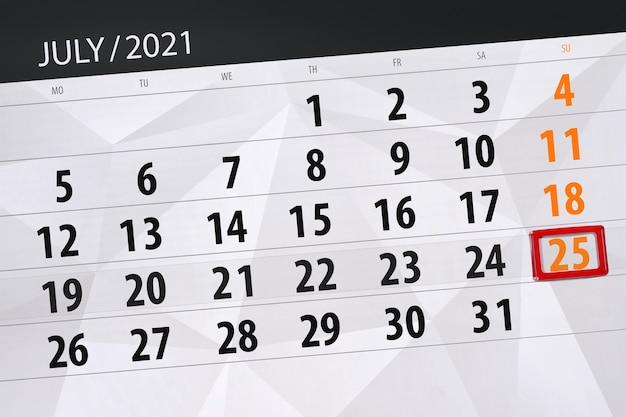 Планировщик календаря на июль 2021 месяц, крайний день, 25, воскресенье.