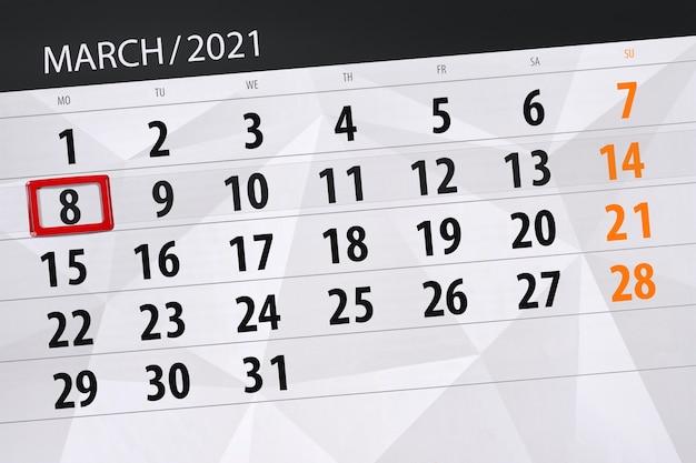 Календарь-планировщик на март 2021 месяц, крайний день, 8, понедельник.