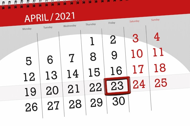 Calendar planner for the month april 2021, deadline day, 23, friday.