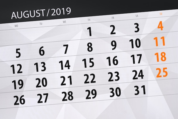 Calendar planner for the month, deadline day of the week 2019 august