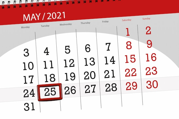 Calendar planner for the month may 2021, deadline day, 25, tuesday.