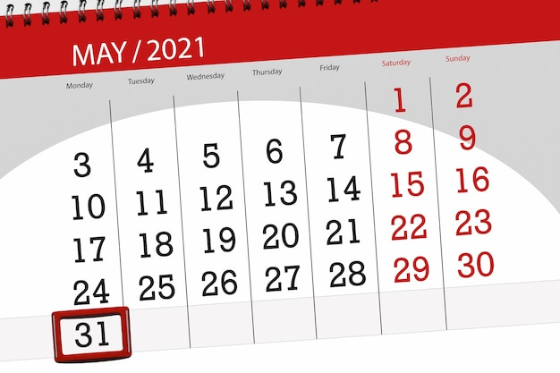 Calendar planner for the month may 2021, deadline day, 31, monday.