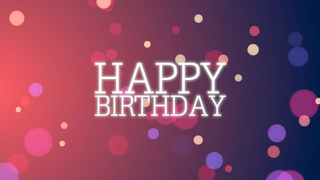 Closeup happy birthday text with colorful bokeh on holiday background