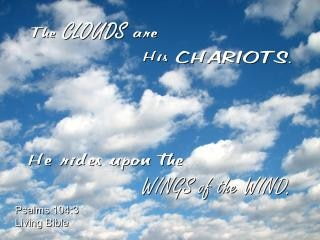 Clouds are his chariots
