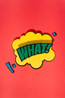 Comic speech bubble with expression text what on red backdrop