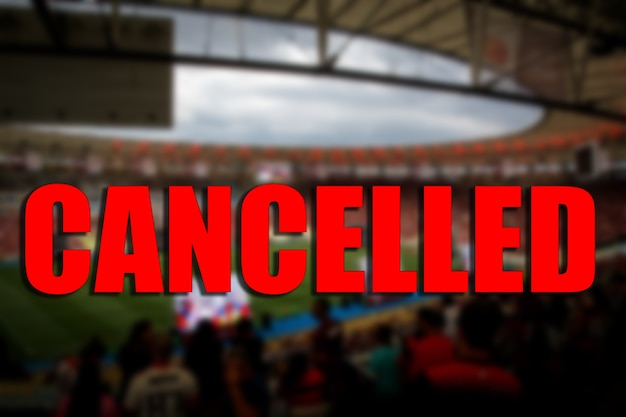 The concept of cancellation of sports events.