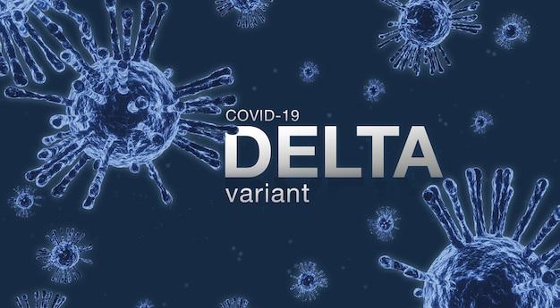 코로나바이러스 2019-ncov 신종 코로나바이러스 개념. 현미경 바이러스가 닫힙니다., 델다 변종, 3d 렌더링.
