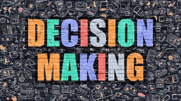 Принимать решение. многоцветная надпись на темной кирпичной стене с иконами каракули. концепция принятия решений в современном стиле. каракули дизайн иконок. принятие решений на темном фоне кирпичной стены.