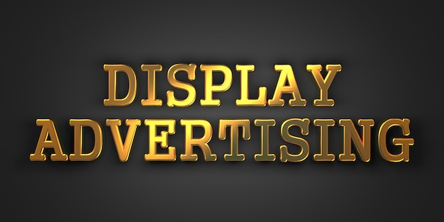 Display advertising - marketing concept. gold text. 3d render.