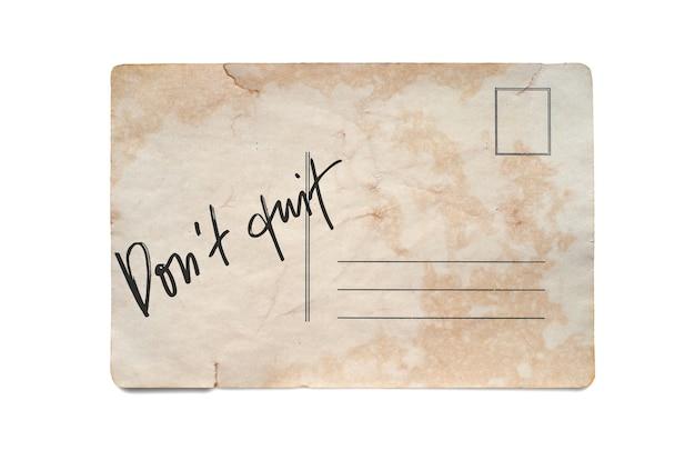 Не уходи. надпись на старинной открытке. изолированные на белом.