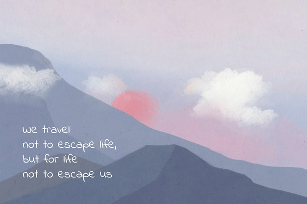 Dreamy travel quote on landscape background