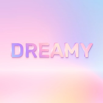 Dreamy word in holographic text style