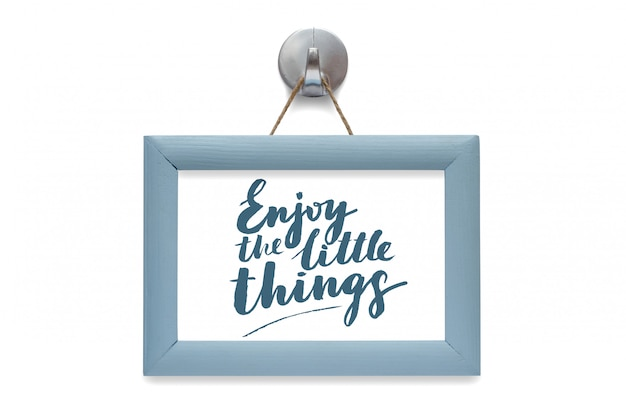 Enjoy the little things. modern calligraphy. motivational quote.