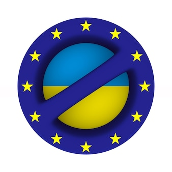 Flag eu and ukraine and sign forbidden on white surface. isolated 3d illustration.