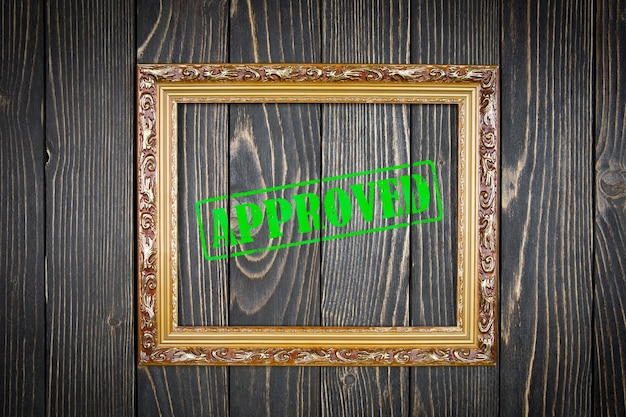 Frame approved text on wood