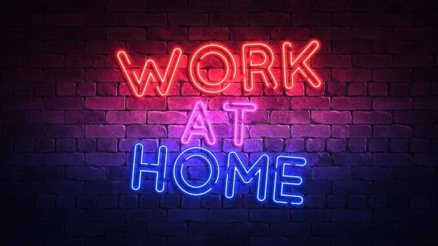 自宅で仕事という言葉で輝くネオンサイン