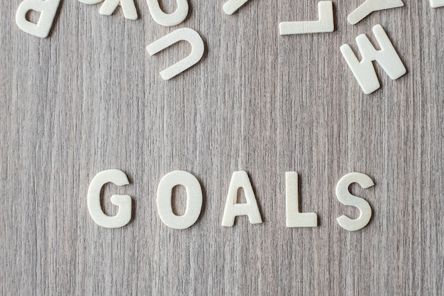 Goals word of wooden alphabet letters. business and idea concept