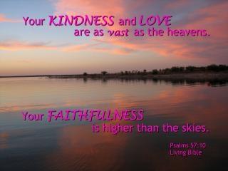 God s kindness  love  faithfulness