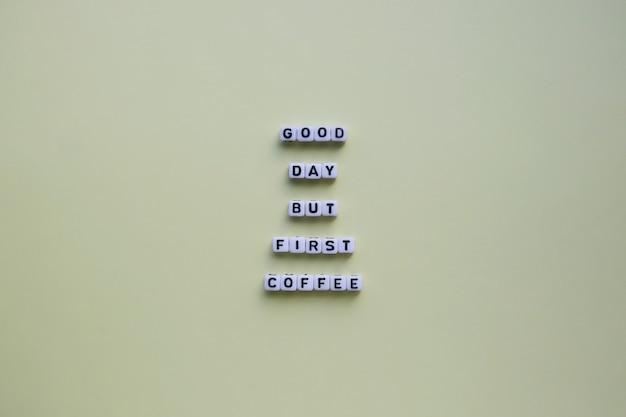 Добрый день, но первый кофе. мотивационный плакат.